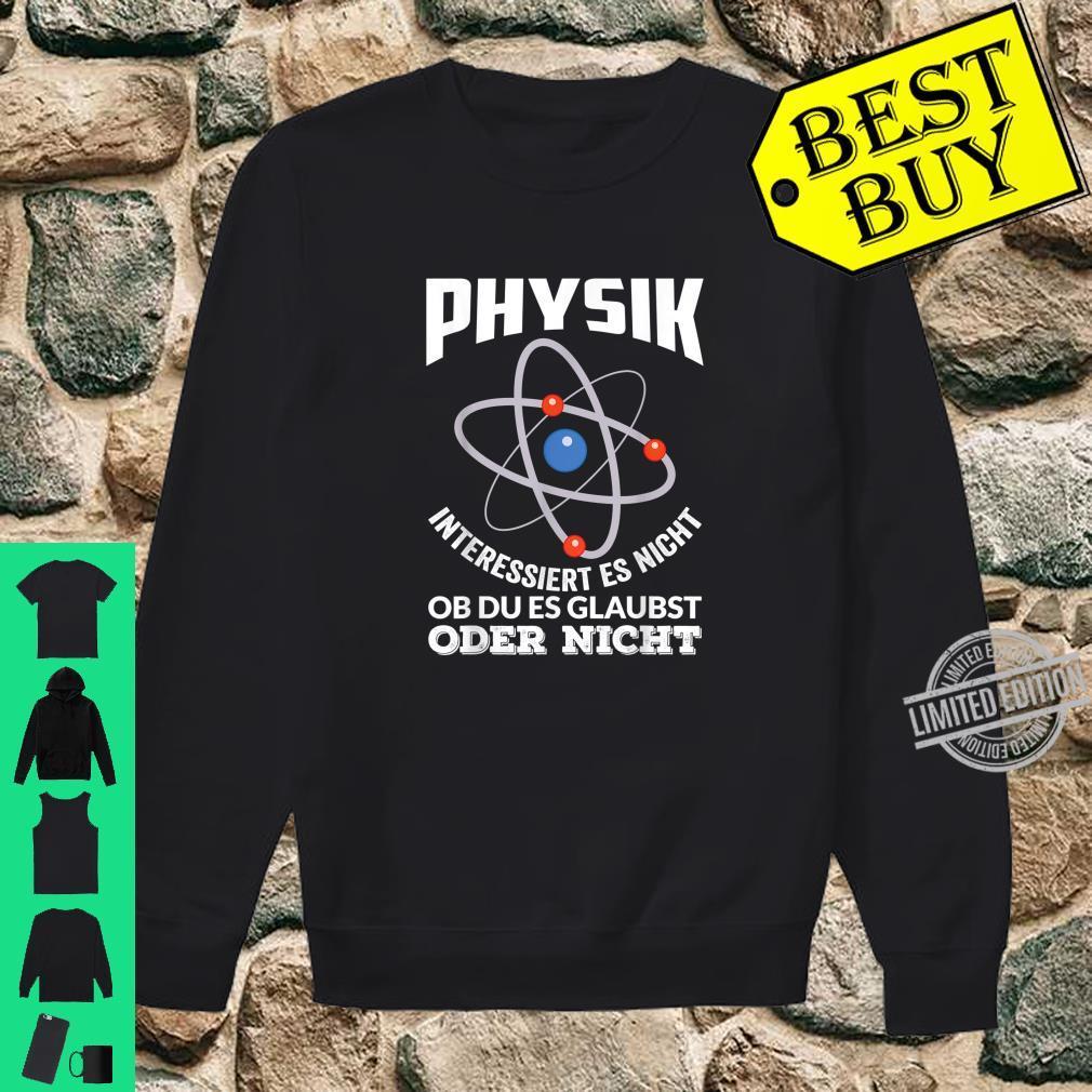 Physik Physiker Atom Physiklehrer Student Geschenk Spruch Shirt sweater