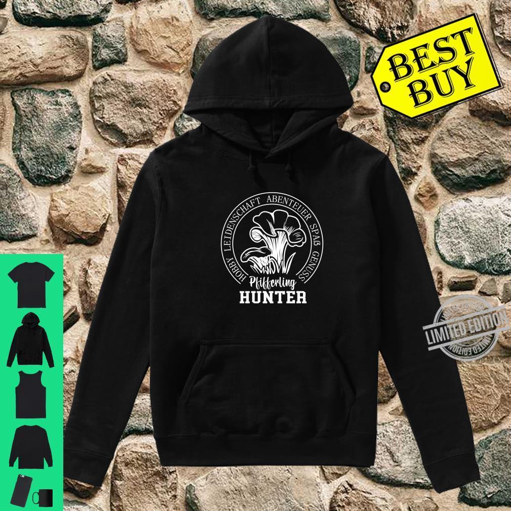Pilze sammeln Schwammerl Pfifferling Hunter Pilzsammler Shirt hoodie