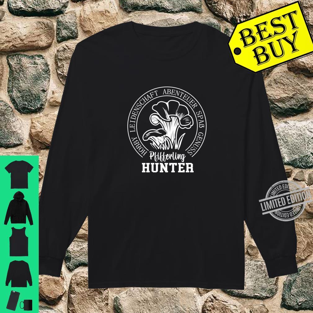Pilze sammeln Schwammerl Pfifferling Hunter Pilzsammler Shirt long sleeved