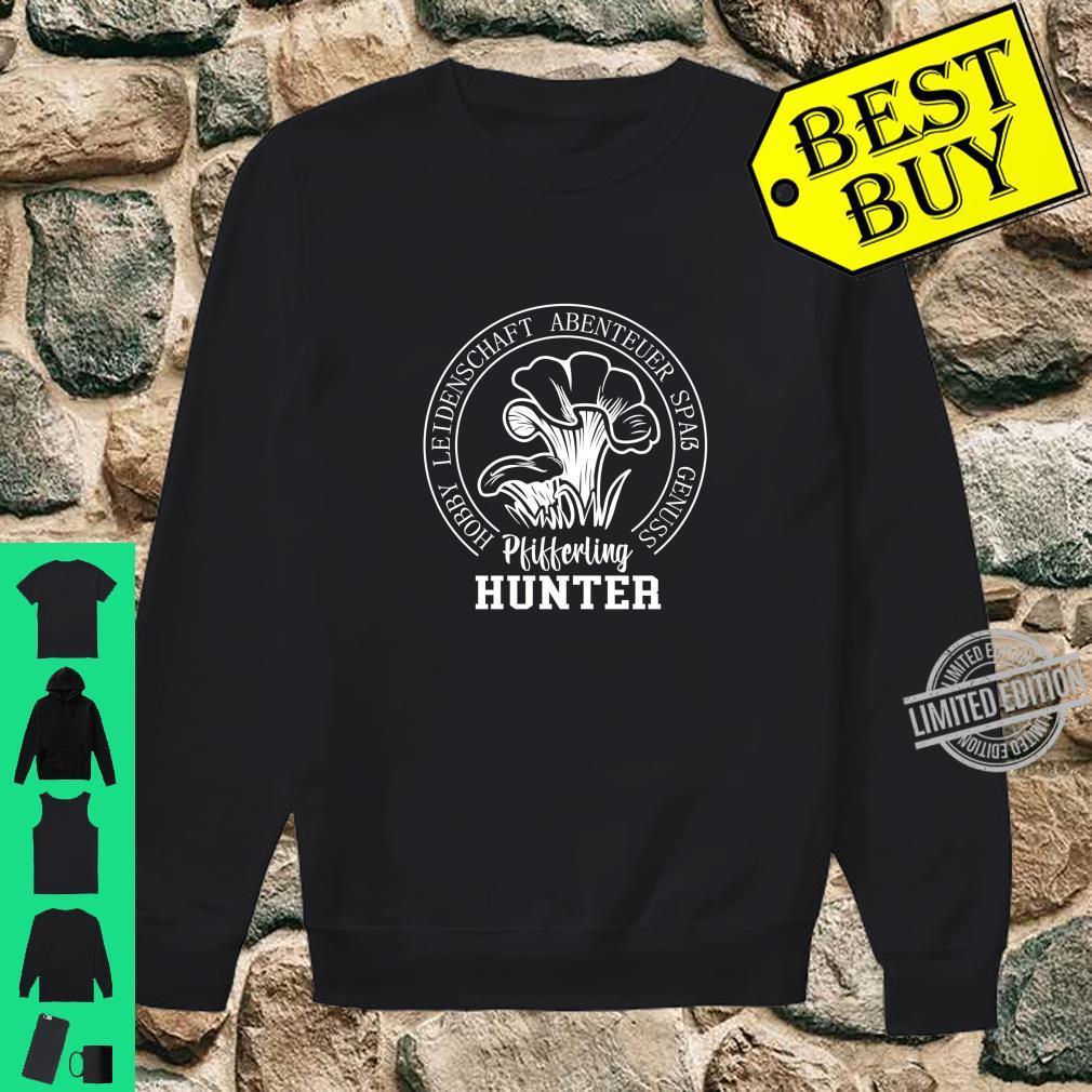 Pilze sammeln Schwammerl Pfifferling Hunter Pilzsammler Shirt sweater