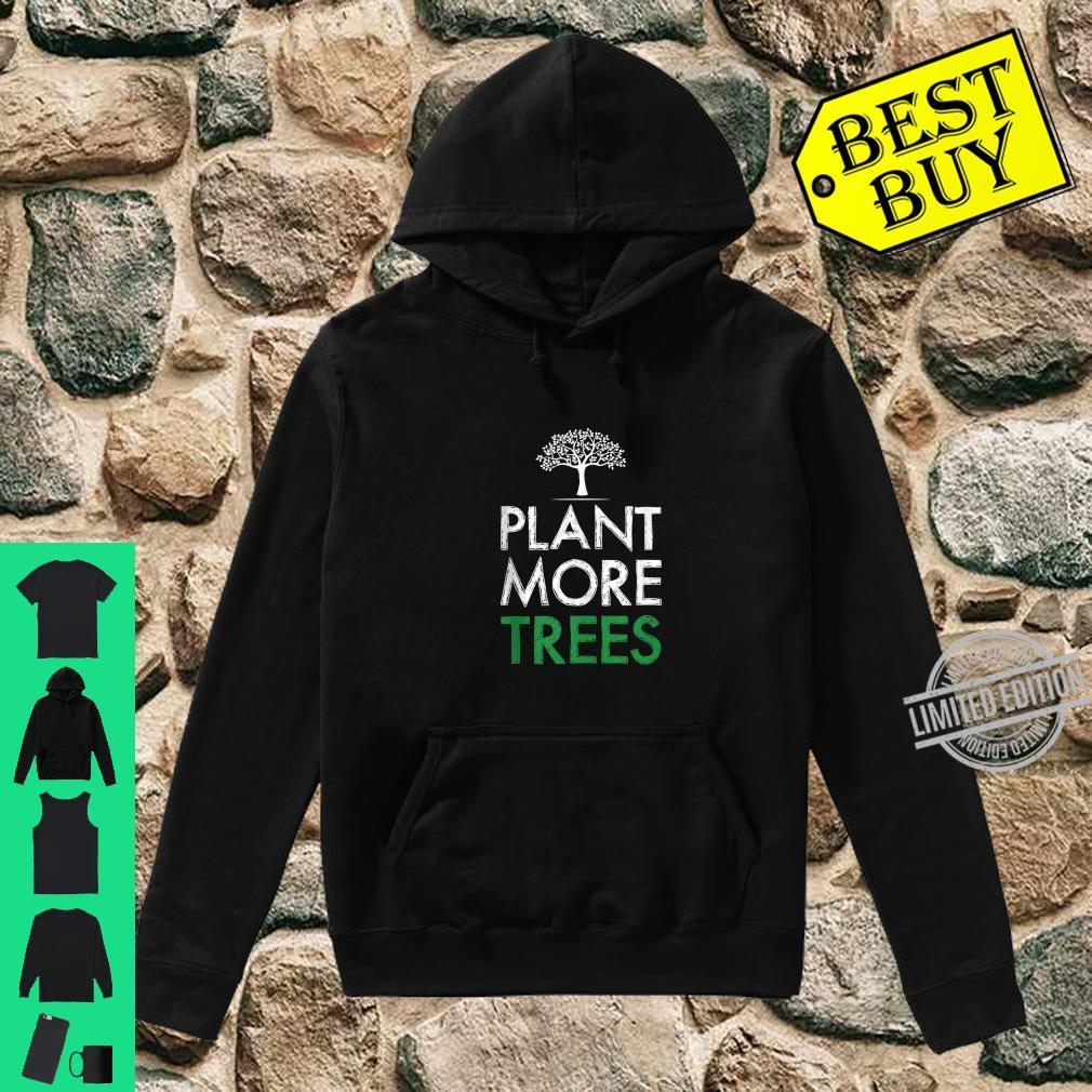 Plant More Trees Save The Planet Ecology Shirt hoodie