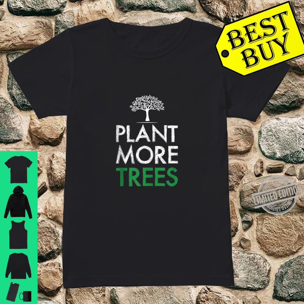 Plant More Trees Save The Planet Ecology Shirt ladies tee