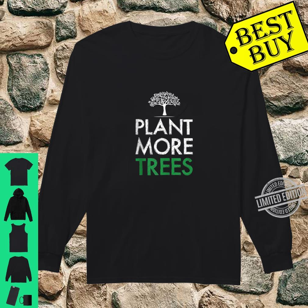 Plant More Trees Save The Planet Ecology Shirt long sleeved