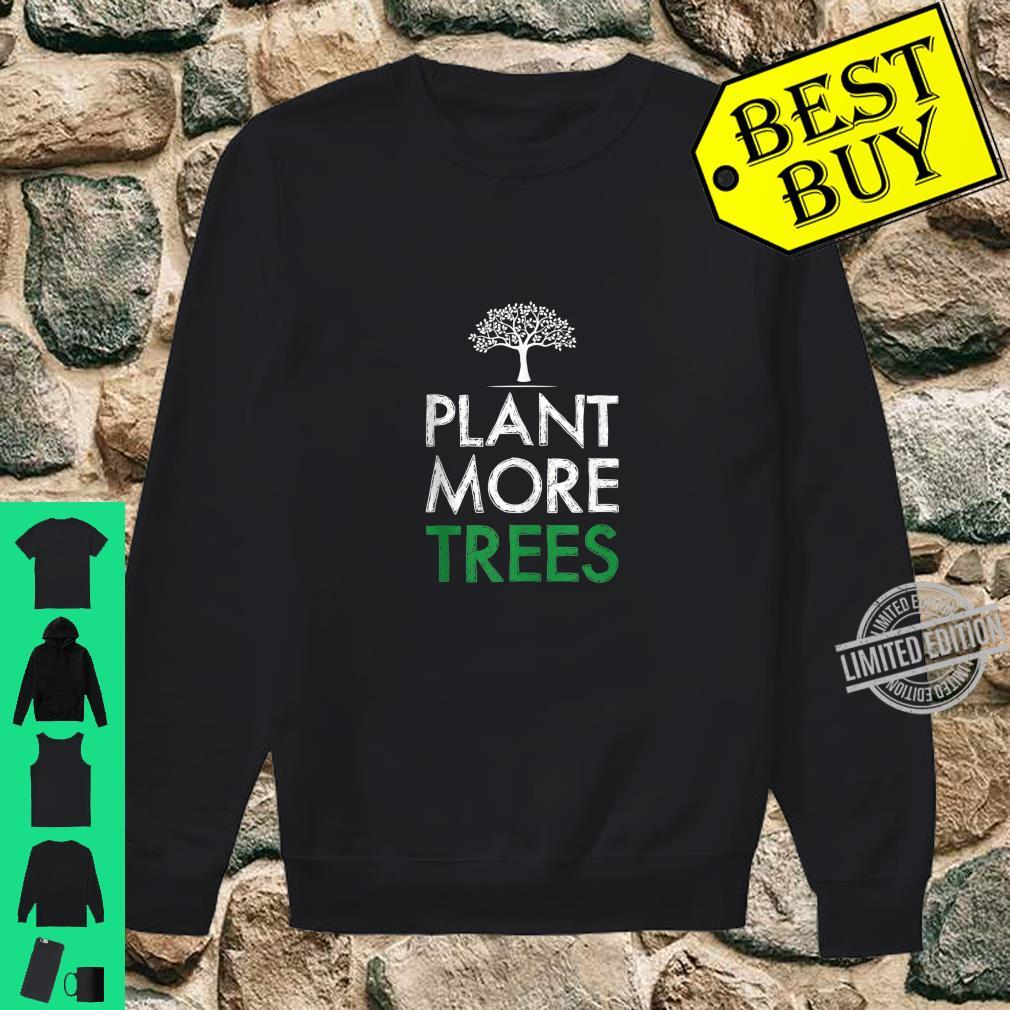 Plant More Trees Save The Planet Ecology Shirt sweater