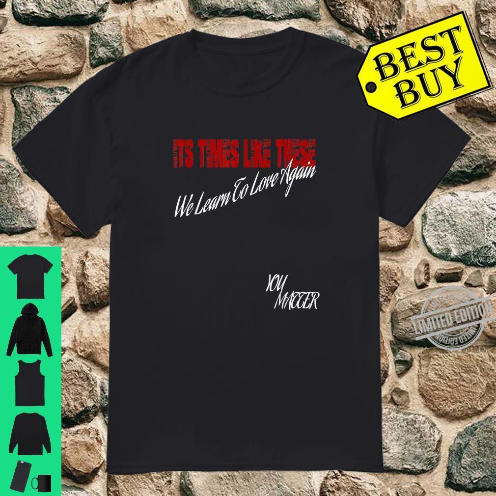 We All Matter You Matter Peaceful Protest Top Shirt