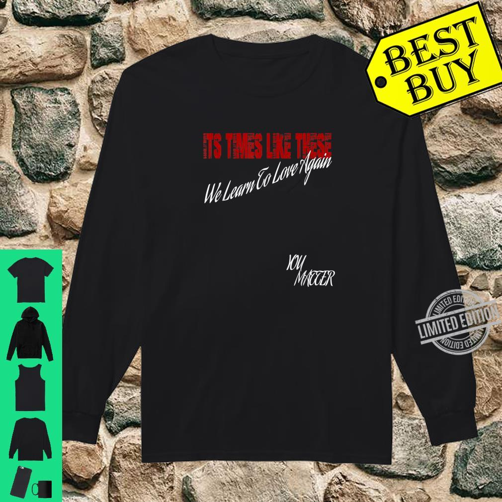 We All Matter You Matter Peaceful Protest Top Shirt long sleeved
