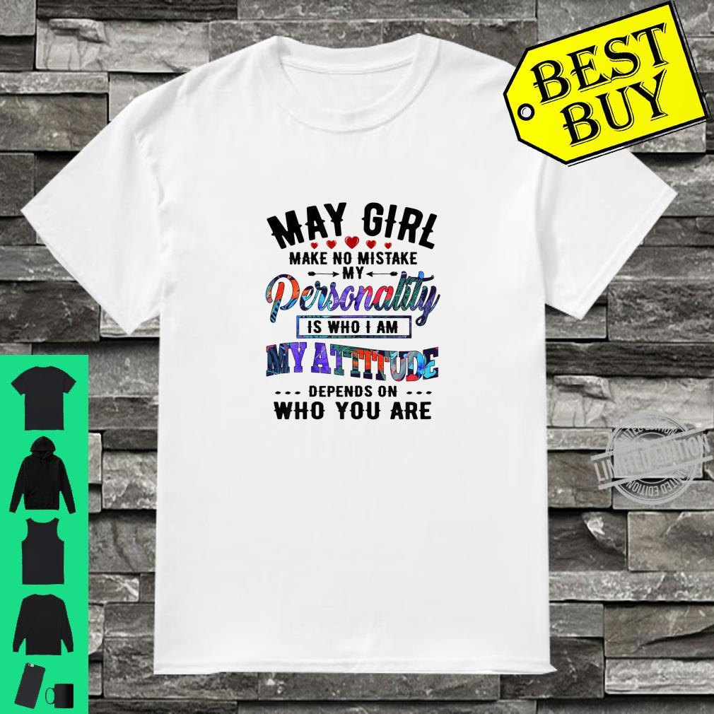 Womens May Girl Make No Mistake My Personality Is Who I Am Shirt